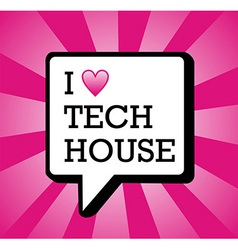 I love tech house background vector image