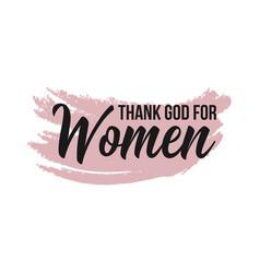 Thank god for women template design vector