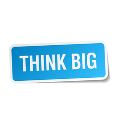 Think big blue square sticker isolated on white vector