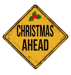 christmas ahead vintage rusty metal sign vector image