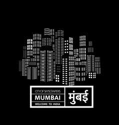 mumbai is a city skyscrapers one the vector image