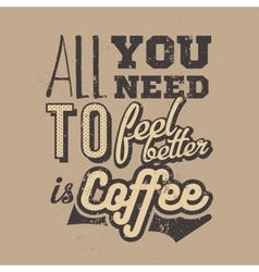 Poster with hand-drawn coffee slogan Creative vector