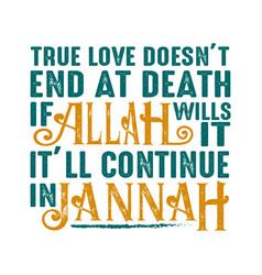 True love does not end at death muslim quote vector