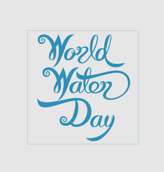 blue world water day typographical design vector image