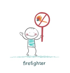 Firefighter holding sign ban on burning stick vector