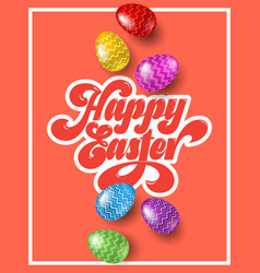 happy easter calligraphy inscription 3d egg vector image
