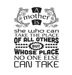Mother quote good for poster a mother is she who vector