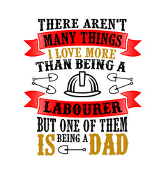 laborer dad father day quote and saying good for vector image
