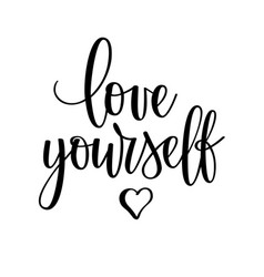 Love yourself motivational inspirational vector