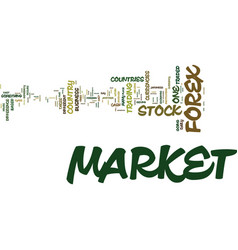 Foreign exchange market is different from the vector