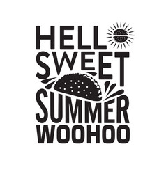 Tacos quote and saying hello sweet summer vector