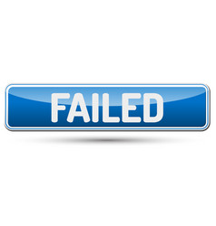 failed - abstract beautiful button with text vector image vector image