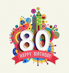 Happy birthday 80 year greeting card poster color vector image vector image