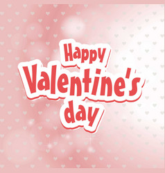 happy valentines day typographic and pink pattern vector image