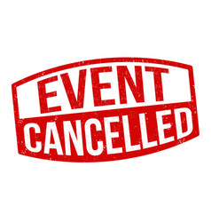 Event cancelled sign or stamp vector