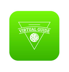 virtual guide icon green vector image