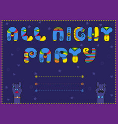 all night party funny invitation vector image vector image