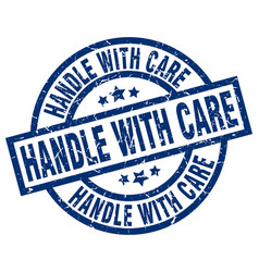 Handle with care blue round grunge stamp vector