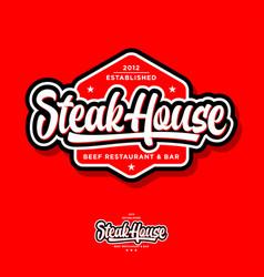 Steak house logo butchery or restaurant logo vector