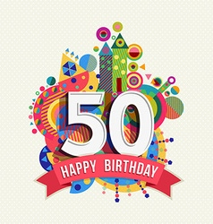 Happy birthday 50 year greeting card poster color vector