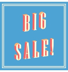 big sale 3D text on blue background vector image