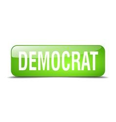 Democrat green square 3d realistic isolated web vector