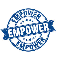 Empower round grunge ribbon stamp vector