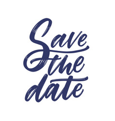 Save the date phrase or message written with fancy vector