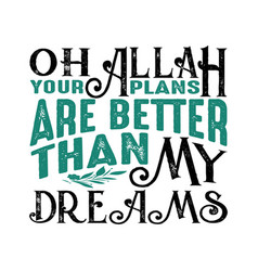 Oh allah my dream muslim quote and saying vector