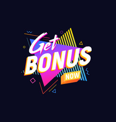 get bonus now isolated icon 90s retro style vector image