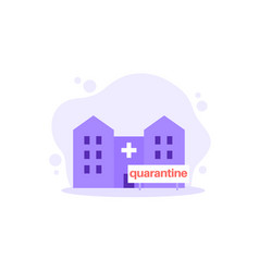 quarantine icon with hospital building vector image