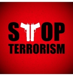 with stop terrorism background vector image