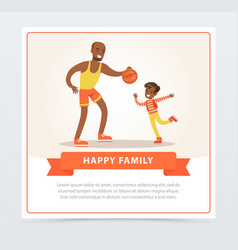 father playing ball with his son happy family vector image