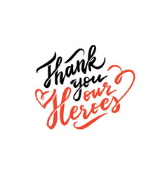 Thank you our heroes lettering on white background vector