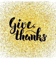 Give Thanks Gold Greeting Card vector