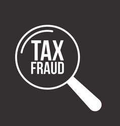 tax fraud word magnifying glass vector image