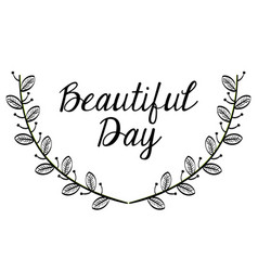 Hand-drawn beautiful day sign vector