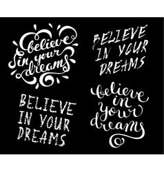 Believe in your dreams vector image