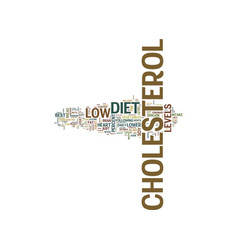 The best diet to lower cholesterol text vector