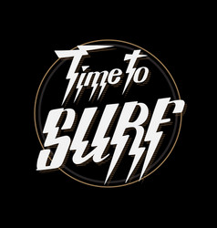 time to surf hand drawn lettering isolated vector image