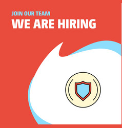 Join our team busienss company protected sheild vector