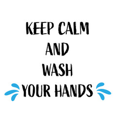 keep calm and wash your hands quote for corona vector image
