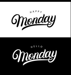 hello and happy monday hand written lettering vector image vector image
