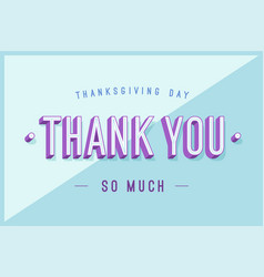 greeting card with text thank you so much vector image vector image