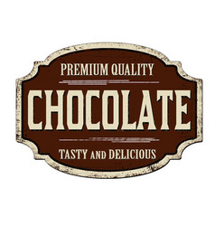 Chocolate vintage rusty metal sign vector