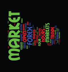 forex market hours text background word cloud vector image