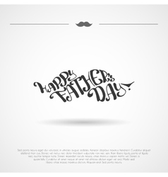 Lettering Happy Fathers Day vector image