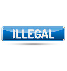 Illegal - abstract beautiful button with text vector