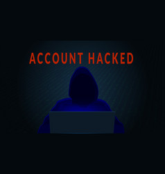 Account hacked concept with silhouette of hacker vector