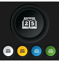 Cookbook sign icon 25 Recipes book symbol vector